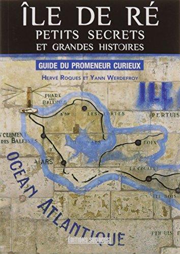 ILE DE RE, GRANDE HISTOIRE ET PETITS SECRETS par Collectif