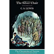 The Silver Chair (The Chronicles of Narnia, Book 6) by C. S. Lewis (2014-12-04)