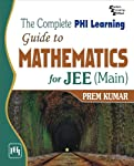 The Complete PHI Learning Guide to Mathematics for JEE (Main)