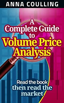 A Complete Guide To Volume Price Analysis (English Edition) par [Coulling, Anna]