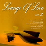 Lounge of Love (Vol.2 (The Chillout Songbook))