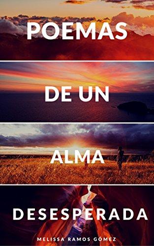 Poemas de un Alma Desesperada por Melissa Ramos