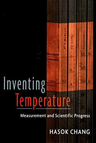 Inventing Temperature: Measurement and Scientific Progress (Oxford Studies in the Philosophy of Science)