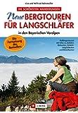 Neue Bergtouren für Langschläfer: in den bayerischen Voralpen