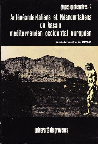 Anténéandertaliens et néandertaliens du bassin méditerranéen occidental européen