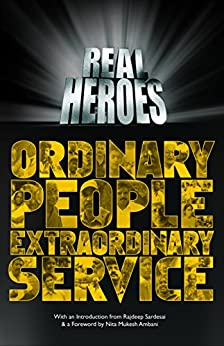 Real Heroes: Ordinary People Extraordinary Service by [Network 18]