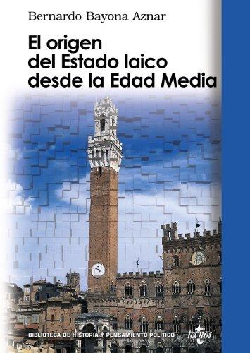 Descargar Libro El origen del Estado laico desde la Edad Media (Biblioteca De Historia Y Pensamiento Político) de Bernardo Bayona Aznar