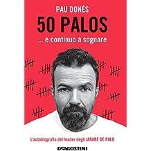 50 palos… e continuo a sognare: L'autobiografia del leader degli JARABE DE PALO