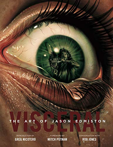 Visceral: The Art Of Jason Edmiston por Jason Edmiston