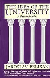 The Idea of the University: A Reexamination by Jaroslav. Pelikan (1992-05-19)