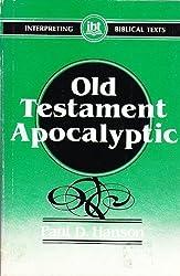 Old Testament Apocalyptic (INTERPRETING BIBLICAL TEXTS)
