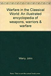 Warfare in the Classical World by John Gibson Warry (1997-03-01)