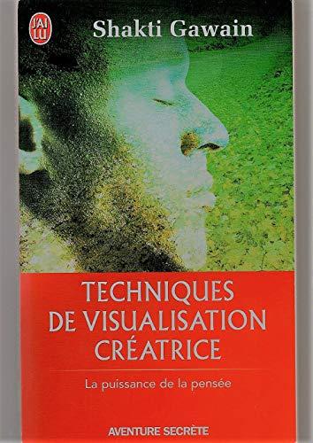 Techniques de visualisation créatrice. La puissance de la pensée