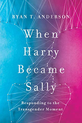 When Harry Became Sally: Responding to the Transgender Moment (English Edition)