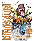 La grande enciclopedia dei dinosauri - Nuova edizone