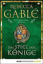 Das Spiel der Könige: Historischer Roman (Waringham Saga 3) (German Edition)