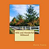 Wild and Wonderful Wildwood