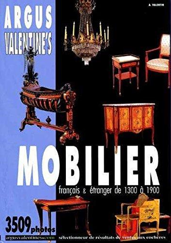 Argus Valentine's mobilier français et étranger de 1300 à 1900