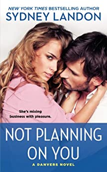 Not Planning On You: A Danvers Novel (Danvers series Book 2) by [Landon, Sydney]