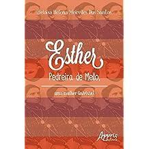 Esther Pedreira de Mello, Uma Mulher (In)visível