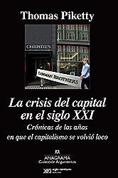La crisis del capital en el siglo XXI/ Capital in the Twenty-First Century