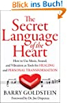The Secret Language of the Heart: How...