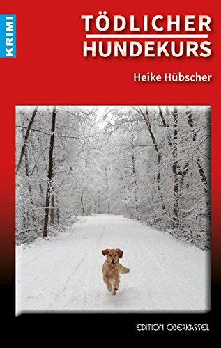 Preisvergleich Produktbild Krimi / Kriminalromane und Thriller, einschließlich Psychothriller: Tödlicher Hundekurs