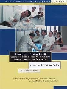 Il Prof. Dott. Guido Tersilli primario della clinica Villa Celeste convenzionato con le mutue