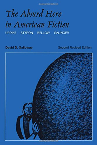 The Absurd Hero in American Fiction: Updike, Styron, Bellow, Salinger, Second Revised Edition