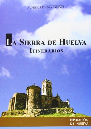 La sierra de Huelva : itinerarios