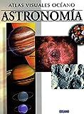 ATLAS VISUAL ASTRONOMIA: Obra a todo color, de fácil consulta y gran valor didáctico (Atlas visuales Océano)