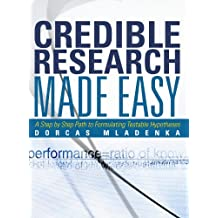 Credible Research Made Easy: A Step by Step Path to Formulating Testable Hypotheses