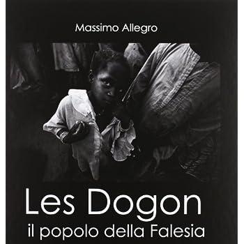 Les Dogon. Il Popolo Della Falesia. Ediz. Italiana, Francese E Inglese
