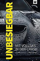 UNBESIEGBAR: Mit Vollgas in den Crash