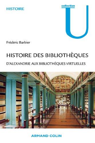 Histoire des bibliothèques: D'Alexandrie aux bibliothèques virtuelles