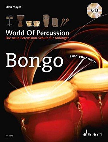 World Of Percussion: Bongo: Die neue Percussion-Schule für Anfänger. Bongo. Lehrbuch mit CD. (Schott Pro Line)