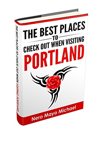 Portland(19 Languages):The BEST Places To Check Out When Visiting Portland: Your Insiders Guide Book to the City of Portland and Weird, Funky Storms (English Edition)