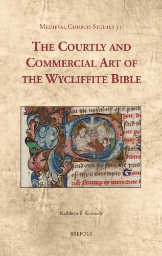 The Courtly and Commercial Art of the Wycliffite Bible