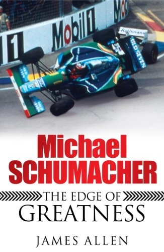 Michael Schumacher: The Edge of Greatness (English Edition) - Allen Motore