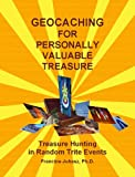 Geocaching For Personally Valuable Treasure: Treasure Hunting in Random Trite Events (English Edition)