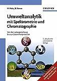 Umweltanalytik mit Spektrometrie und Chromatographie: Von der Laborgestaltung bis zur Dateninterpretation - Hubert Hein, Wolfgang Kunze