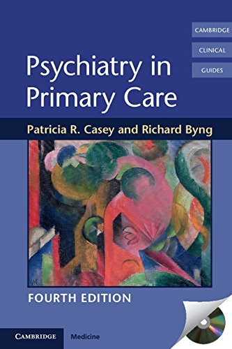 Psychiatry in Primary Care (Cambridge Clinical Guides) by Patricia R. Casey (2011-08-04)