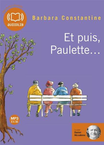 Et puis, Paulette...: Livre audio 1 CD MP3 585 Mo (cc)
