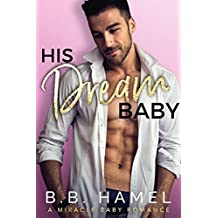 His Dream Baby: A Miracle Baby Romance