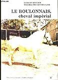Le boulonnais, cheval imperial.