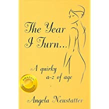 The Year I Turn...: An A-Z of Ageing by Angela Neustatter (17-Jan-2014) Hardcover