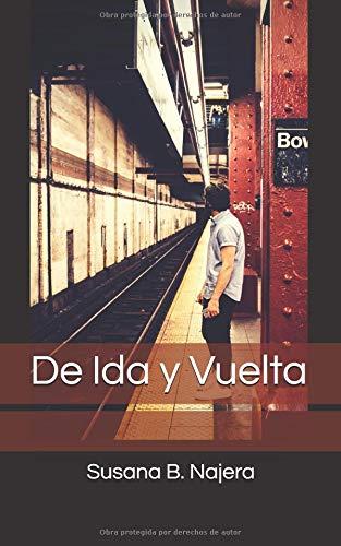 De Ida y Vuelta por Susana B. Najera