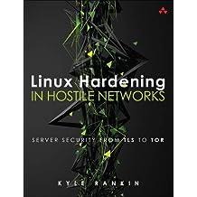 Linux Hardening in Hostile Networks: Server Security from Tls to Tor