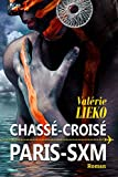 Chassé-Croisé Paris SXM (French Edition)