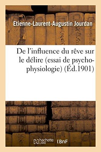 de l'Influence Du Rève Sur Le Délire Essai de Psycho-Physiologie (Sciences)
